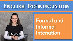 Formal and Informal Intonation