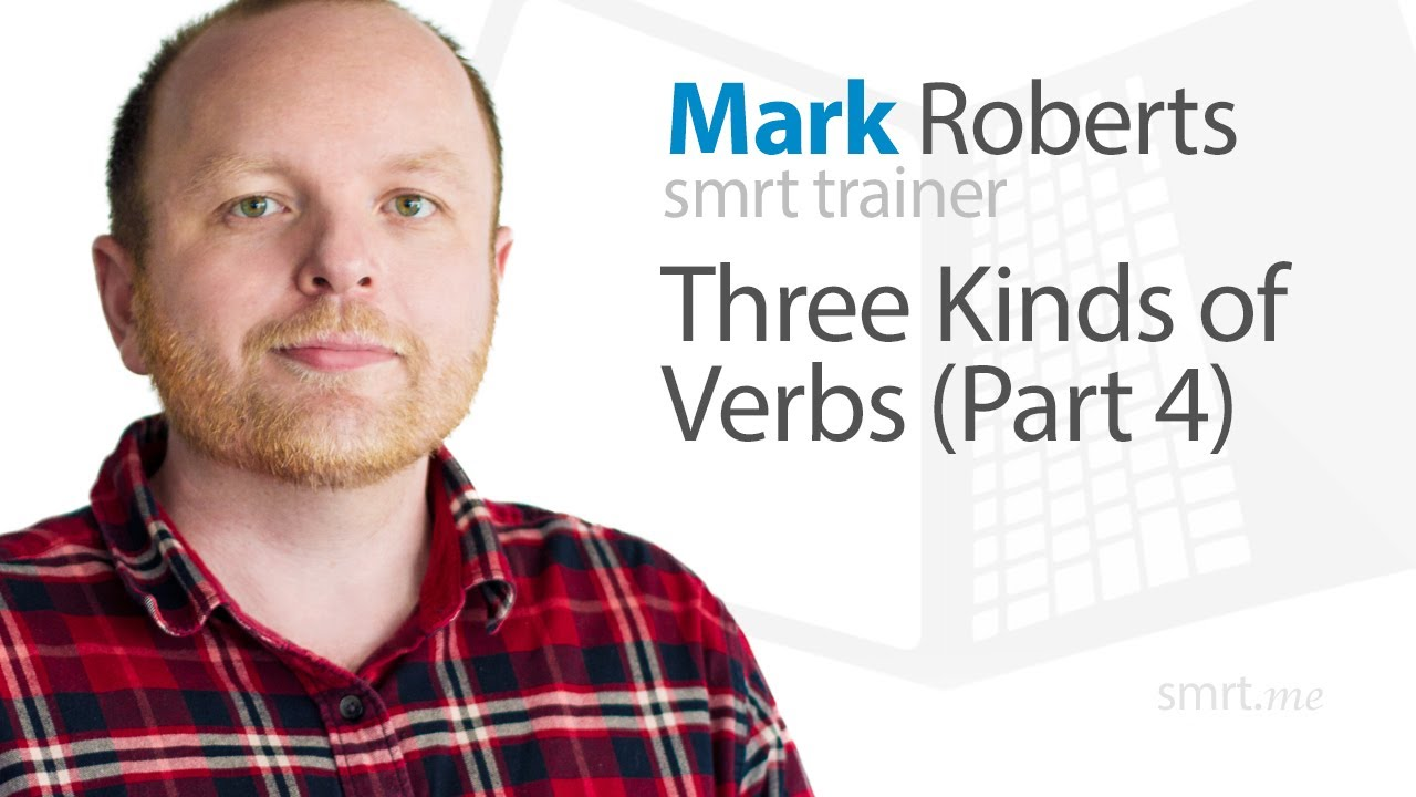 Three Kinds of Verbs (Part 4)